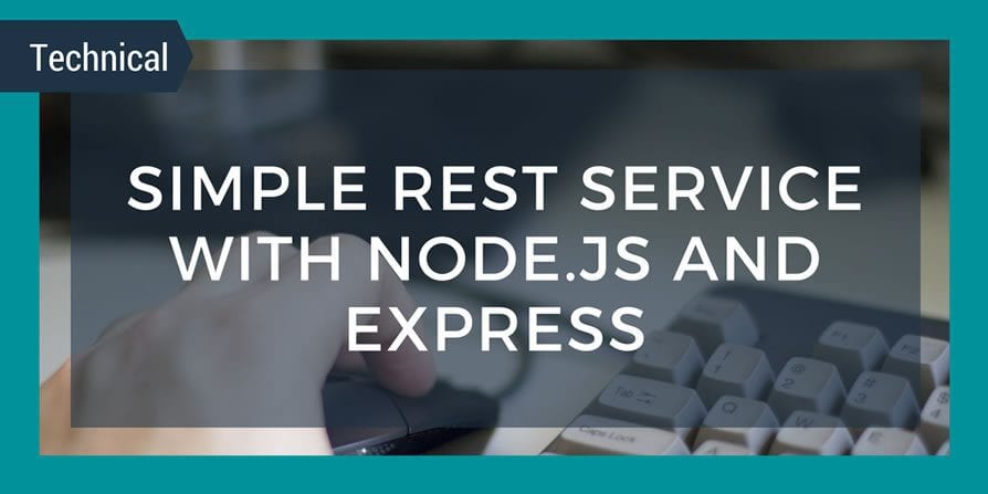 Simple REST Service with Node.js and Express