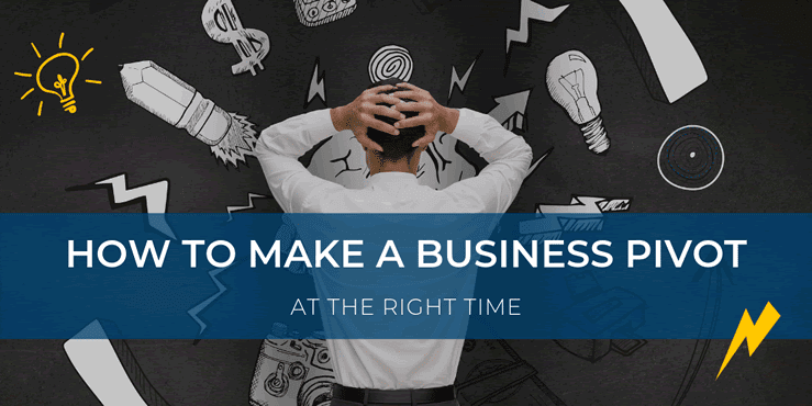 How to Make a Business Pivot at the Right Time